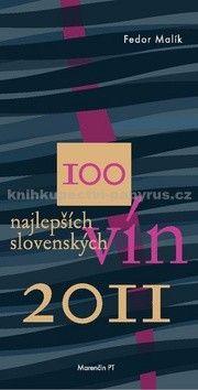 Fedor Malík: 100 najlepších slovenských vín 2011 cena od 190 Kč