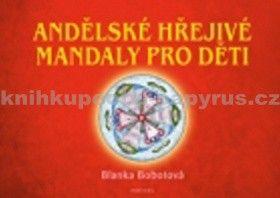 Blanka Bobotová: Andělské hřejivé mandaly pro děti cena od 147 Kč