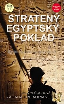 Jela Mlčochová: Stratený egyptský poklad cena od 134 Kč
