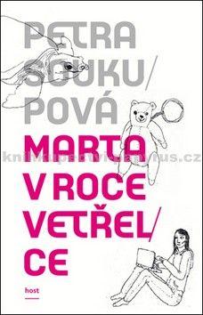 Petra Soukupová: Marta v roce vetřelce cena od 181 Kč