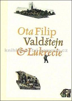 Ota Filip: Valdštejn & Lukrecie cena od 152 Kč