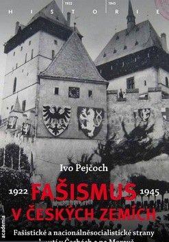 Ivo Pejčoch: Fašismus v českých zemích cena od 258 Kč