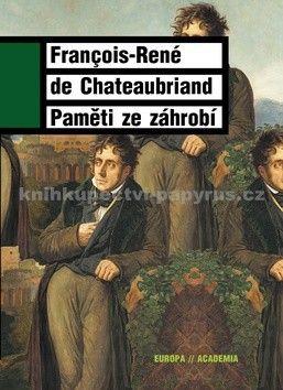 François René de Chateaubriand: Paměti ze záhrobí cena od 374 Kč