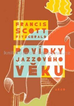 Francis Scott Fitzgerald: Povídky jazzového věku cena od 205 Kč