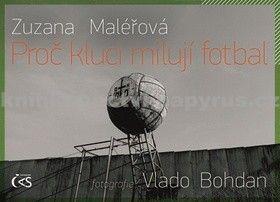Zuzana Maléřová: Proč kluci milují fotbal cena od 194 Kč