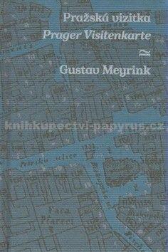 Gustav Meyrink: Pražská vizitka/Prager Visitenkarte cena od 95 Kč