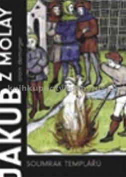 Alain Demurger: Jakub z Molay cena od 250 Kč