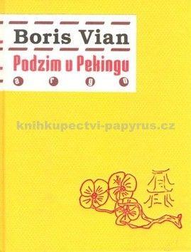 Boris Vian: Podzim v Pekingu cena od 185 Kč