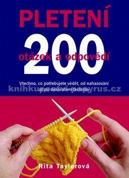 Rita Taylor: Pletení – 200 otázek a odpovědí cena od 79 Kč