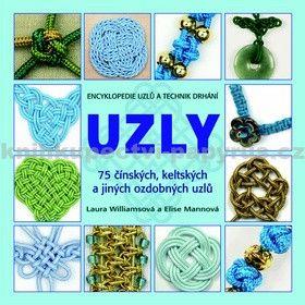 Elise Mann: Uzly - 75 čínských, keltských a jiných ozdobných uzlů cena od 284 Kč