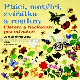 Stanfieldová Lesley: Ptáci, motýlci, zvířátka a rostliny cena od 186 Kč