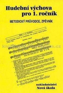NOVÁ ŠKOLA Hudební výchova pro 1. ročník cena od 52 Kč