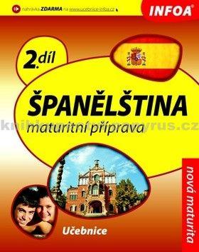 Španělština 2 maturitní příprava - učebnice cena od 194 Kč