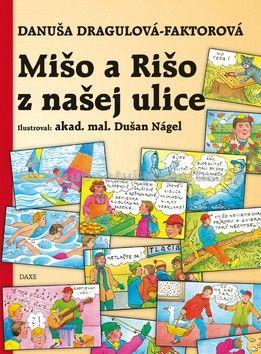 Danuša Dargulová-Faktorová: Mišo a Rišo z našej ulice cena od 338 Kč