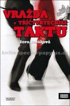 Zora Beráková - Schillová: Vražda v tříčtvrtečním taktu cena od 93 Kč