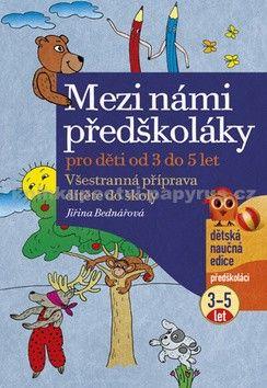 Jiřina Bednářová: Mezi námi předškoláky 1. díl cena od 127 Kč