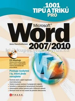 Jana Dannhoferová: 1001 tipů a triků pro Microsoft Word 2007/2010 cena od 263 Kč
