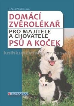 Renata Popelářová: Domácí zvěrolékař pro majitele a chovatele psů a koček cena od 167 Kč