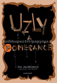 Iva Procházková: Uzly a pomeranče cena od 179 Kč