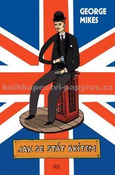 George Mikes: Jak se stát Britem cena od 68 Kč