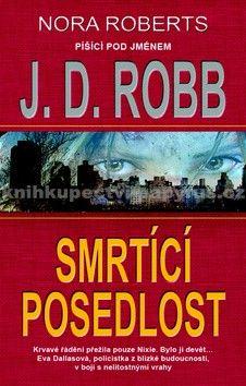 J. D. Robb: Smrtící posedlost cena od 259 Kč