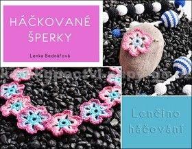 Lenka Bednářová: Háčkované šperky - Lenčino háčkování cena od 61 Kč