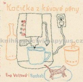 Eva Volfová: Kočička z kávové pěny cena od 98 Kč