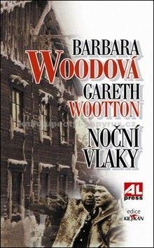 Barbara Wood: Noční vlaky cena od 119 Kč