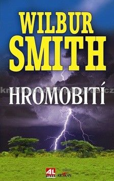 Wilbur Smith: Hromobití cena od 179 Kč