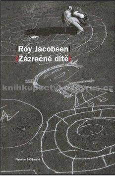 Roy Jacobsen: Zázračné dítě cena od 205 Kč