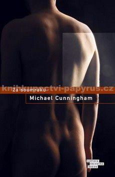 Michael Cunningham: Za soumraku cena od 166 Kč