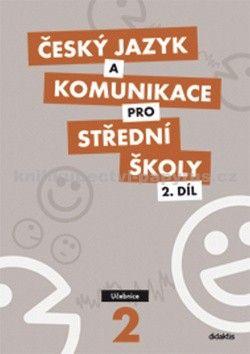 Ivana Bozděchová: Český jazyk a komunikace pro SŠ - 2. díl (učebnice) cena od 129 Kč