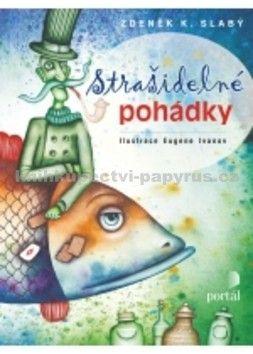 Zdeněk K. Slabý, Eugene Ivanov: Strašidelné pohádky cena od 178 Kč