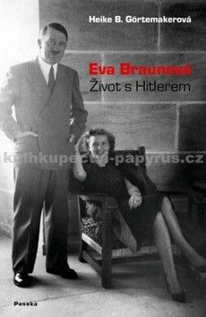 Heike Görtemaker: Eva Braunová cena od 285 Kč