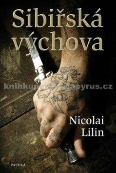 Nicolai Lilin: Sibiřská výchova cena od 164 Kč