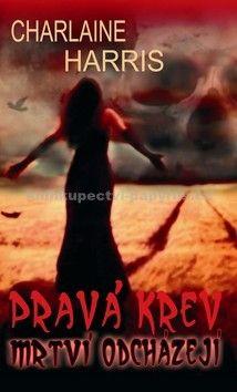 Charlaine Harris: Pravá krev 9 – Mrtví odcházejí cena od 44 Kč