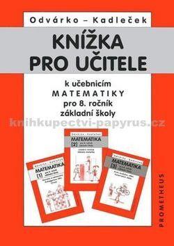Oldřich Odvárko, Jiří Kadleček: Knížka pro učitele k učebnicím matematiky pro 8.r.ZŠ cena od 91 Kč