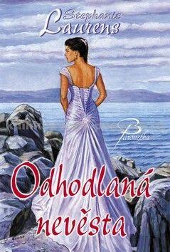 Stephanie Laurensová: Odhodlaná nevěsta cena od 349 Kč