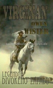 Owen Wister: Virgiňan cena od 71 Kč