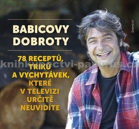 Jiří Babica: Babicovy dobroty 3. - 78 receptů, triků a vychytávek, které v televizi určitě neuvidíte cena od 245 Kč