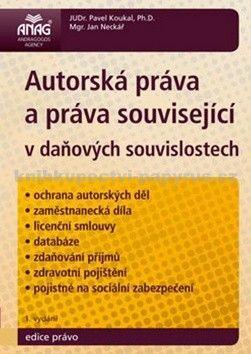 Pavel Koukal, Jan Neckář: Autorská práva a práva související v daňových souvislostech cena od 281 Kč
