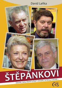 David Laňka: Štěpánkovi - Zdeněk, Jana, Martin a Petr v divadle, ve filmu, v životě... cena od 299 Kč