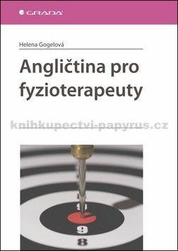 Helena Gogelová: Angličtina pro fyzioterapeuty cena od 325 Kč