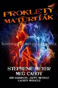 Stephenie Meyer: Prokletý maturiťák (E-KNIHA) cena od 0 Kč