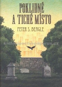 Peter S. Beagle: Poklidné a tiché místo cena od 185 Kč