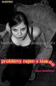Věra Řeháčková: Problémy nejen s láskou cena od 89 Kč