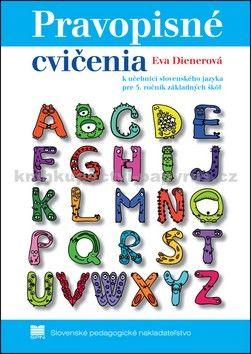 Eva Dienerová: Pravopisné cvičenia k učebnici slovenského jazyka pre 5.ročník základných škôl cena od 77 Kč