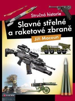 Jiří Macoun: Slavné střelné a raketová zbraně cena od 101 Kč
