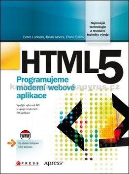 Peter Lubers, Brian Albers, Frank Salim: HTML5 cena od 399 Kč