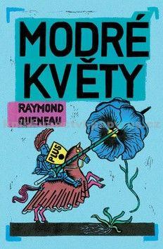 Raymond Queneau: Modré květy cena od 67 Kč